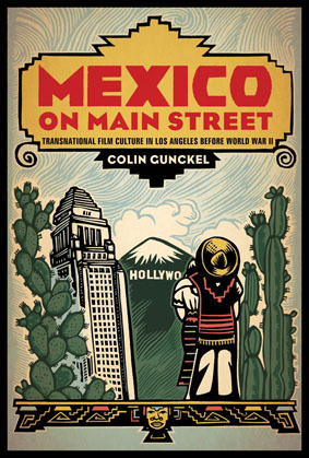 exico on Main Street: Transnational Film Culture in Los Angeles before World War II.