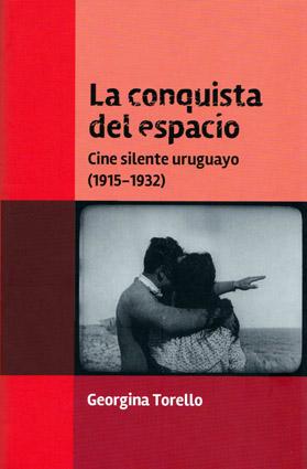 La conquista del espacio. Cine silente uruguayo